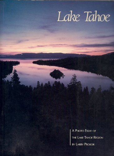 Lake Tahoe: A Photo Essay of the Lake Tahoe Region: Prosor, Larry; Poppoff, Leo
