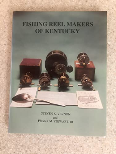 9780962015533: Fishing Reel Makers of Kentucky