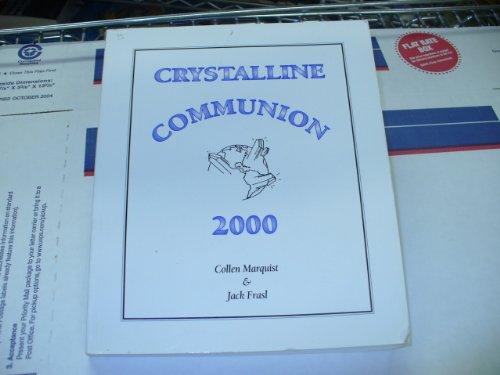Crystalline Communion 2000: Marquist, Collen; Frasl, Jack