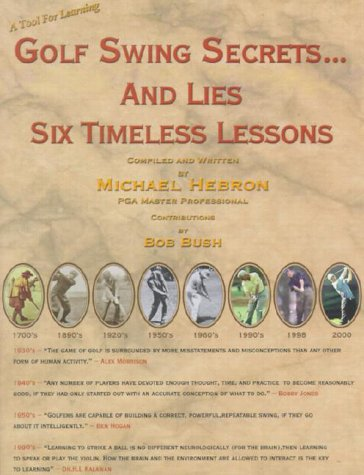 9780962021435: Golf Swing Secrets... and Lies: Six Timeless Lessons
