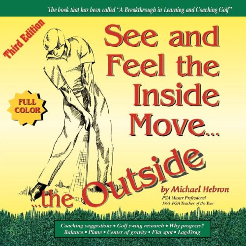 9780962021473: See & Feel the Inside Move the Outside, Third Edition - Full Color