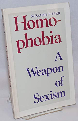 9780962022210: Homophobia: A Weapon of Sexism