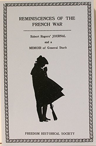 9780962026133: Rogers' Reminiscences of the French War and Memoir of General Stark