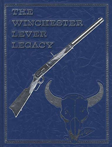 The Winchester Lever Legacy: Clyde Snooky Williamson
