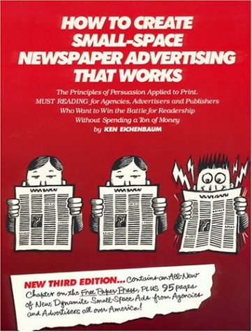 How to Create Small Space Newspaper Advertising: Eichenbaum, Ken