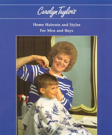 9780962027215: Carolyn Taylor's Home Haircuts and Styles for Women and Girls