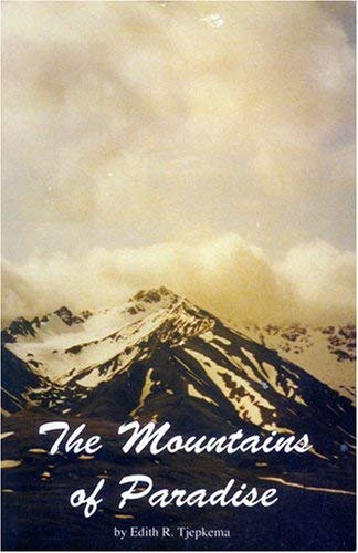 The Mountains of Paradise (Northwest Paradise Series, VI): Edith R. Tjepkema