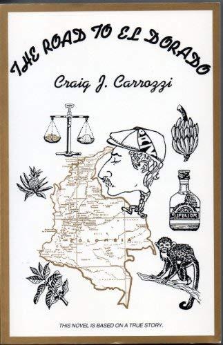 The Road to El Dorado: Craig J. Carrozzi