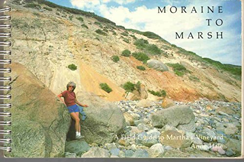 9780962029806: MORAINE TO MARSH A Field Guide to Martha's Vineyard