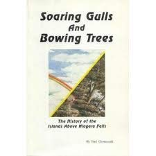 9780962031465: Soaring Gulls and Bowing Trees: The History of the Islands Above Niagara Falls