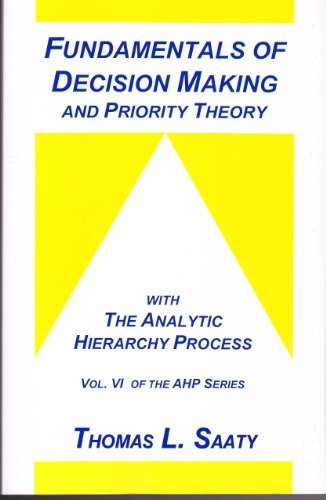 9780962031762: Fundamentals of Decision Making and Priority Theory With the Analytic       Hierarchy Process: 6 (Analytic Hierarchy Process Series, Vol. 6)