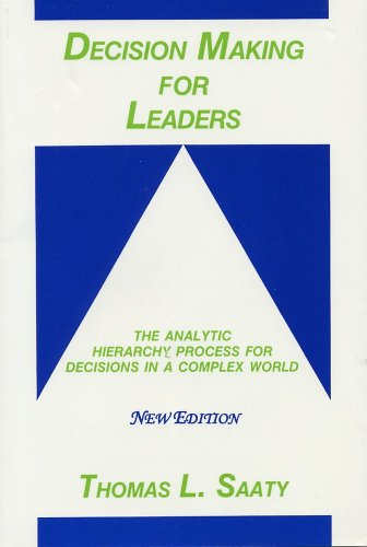 Decision Making for Leaders: The Analytic Hierarchy: Thomas L. Saaty