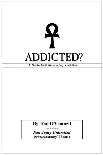9780962031809: Addicted? A Guide To Understanding Addiction