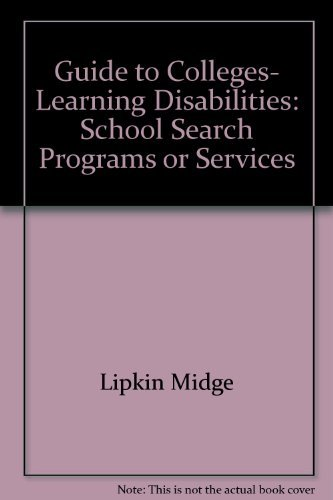 Guide to Colleges- Learning Disabilities: School Search: Lipkin Midge