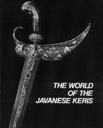 The World of the Javanese Keris: Solyom, Garrett and