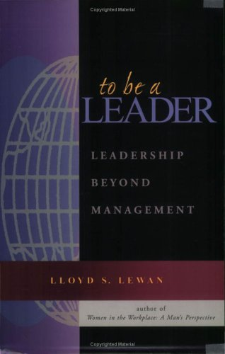 9780962036019: To be a Leader: Leadership Beyond Management