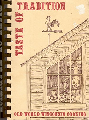 Taste of Tradition: Old World Wisconsin Cooking: Meribeth Sullivan