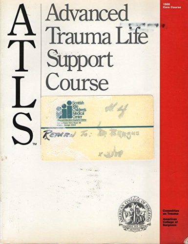 Advanced Trauma Life Support Student Manual (Advanced: American College of