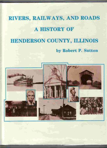 Rivers, Railways, and Roads : A History: Robert P. Sutton