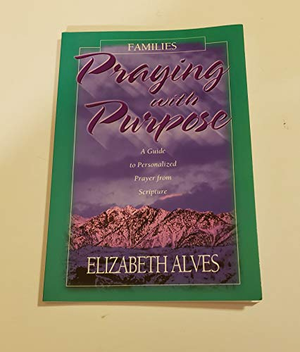 9780962037856: Praying with Purpose: Families