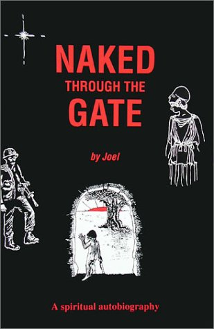 Naked Through the Gate: A Spiritual Autobiography: Joel Morwood