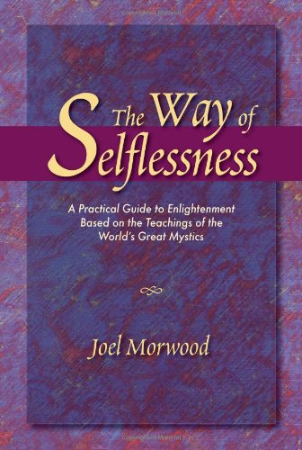 The Way of Selflessness : A Practical: Joel Morwood
