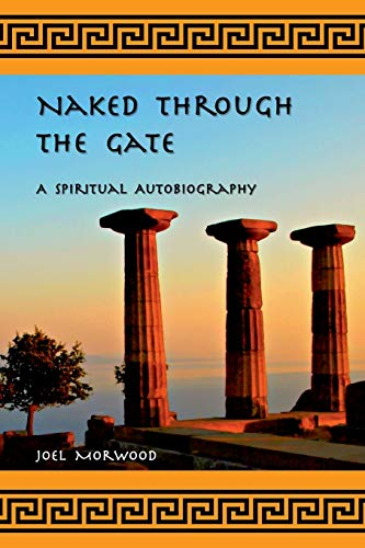 9780962038730: Naked Through the Gate: A Spiritual Autobiography