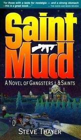 9780962038914: Saint Mudd: A Novel of Gangsters & Saints