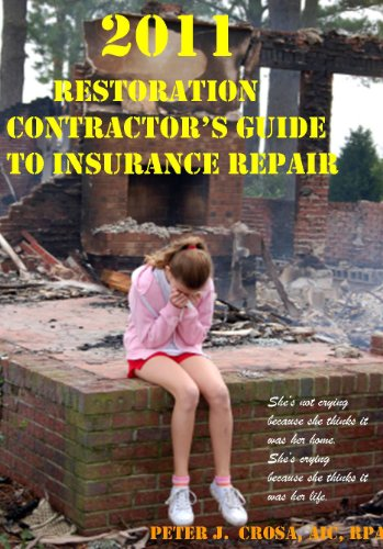 9780962040887: 2011 Restoration Contractor's Guide to Insurance Repair