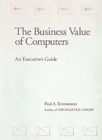 9780962041327: The Business Value of Computers: An Executive's Guide