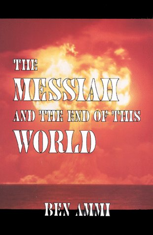 9780962046339: The Messiah and the End of This World