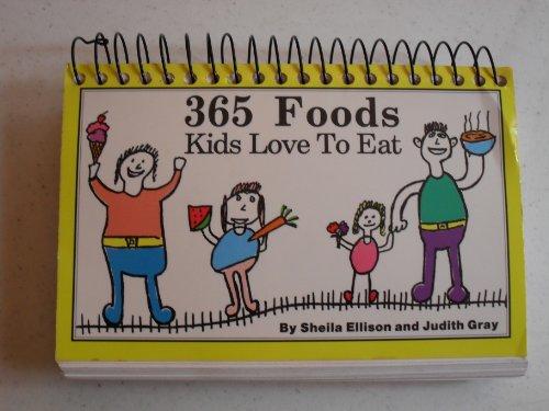 9780962046759: 365 Foods Kids Love To Eat