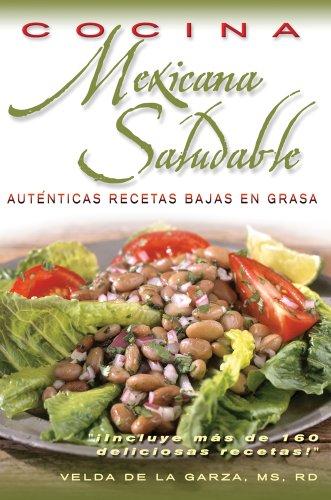 Cocina Mexicana Saludable: Recetas Autnticas Con Bajo