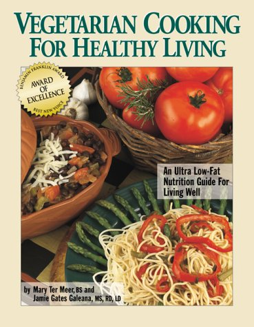 Vegetarian Cooking for Healthy Living : An Ultra Low-Fat Nutrition Guide for Living Well (Signed)