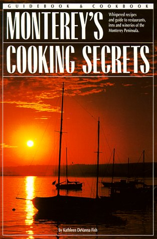 9780962047268: Monterey's Cooking Secrets (Books of the Secrets Series)