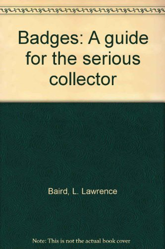 9780962048746: Badges: A guide for the serious collector