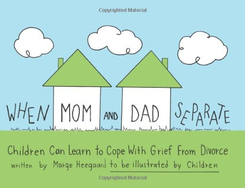 9780962050220: When Mom and Dad Separate: Children Can Learn to Cope with Grief from Divorce