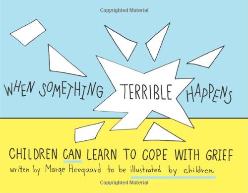 9780962050237: When Something Terrible Happens: Children Can Learn to Cope with Grief