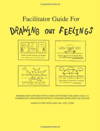 Facilitator Guide for Drawing Out Feelings: Marge Heegaard