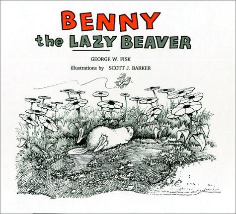 9780962050718: Benny the Lazy Beaver