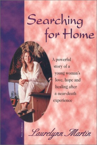 9780962050756: Searching for Home: A Personal Journey of Transformation and Healing After a Near-Death Experience