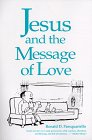 9780962050770: Jesus and the Message of Love