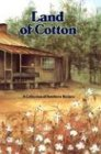 Land of Cotton : A Collection of Southern Recipes: COOKBOOK}