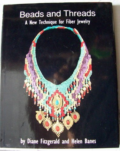 Beads and Threads: A New Technique for Fiber Jewelry: Fitzgerald, Diane