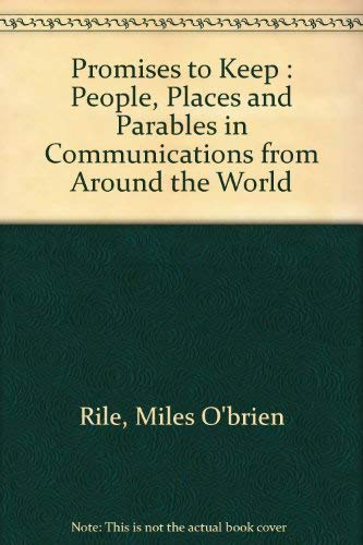 Promises to Keep: People, Places and Parables in Communications from Around the World: Fr. Miles ...