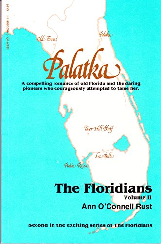 002: Palatka (Floridians Series) (0962055611) by Ann O'Connell Rust; Ann O. Rust
