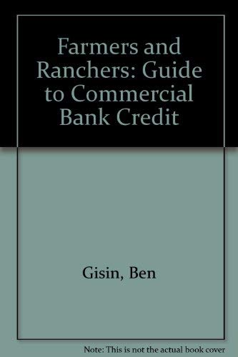 9780962056802: Farmers and Ranchers: Guide to Commercial Bank Credit