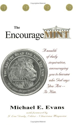 The EncourageMINT A wealth of daily inspiration,: Michael E. Evans,