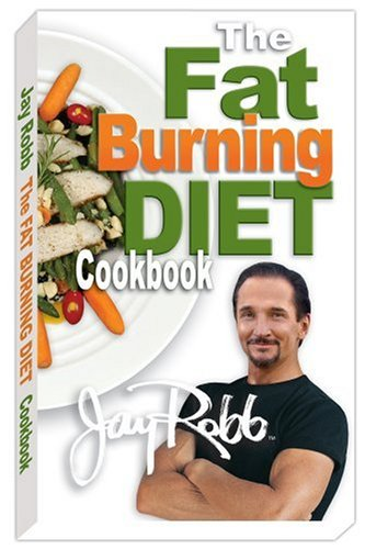 9780962060878: Jay Robb's Fat Burning Diet Cook Book