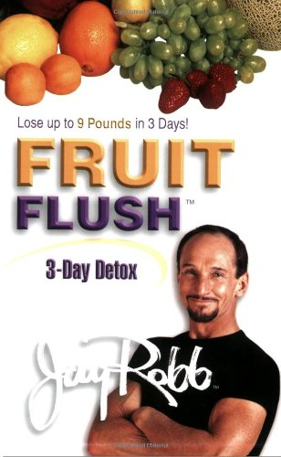 Fruit Flush 3-Day Detox: Robb, Jay